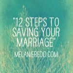 12 Steps to Saving Your Marriage