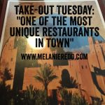 "Take-out Tuesday – ""One of the Most Unique Restaurants in Town – Casbah"""
