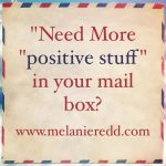 "Need more ""positive stuff"" in your mail box?"