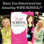 Have You Discovered the Amazing WIFE SCHOOL??