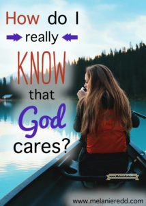 Does it sometimes feel like God doesn't really care about you? Here are words from the Bible and quotes to affirm and encourage you that God is interested in you and in the concerns of your heart. Why not stop by for an infusion of hope?