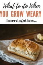What Do You Do When You Grow WEARY in Serving?