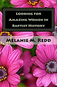 Are you a history buff or maybe a homeschool parent? Want to know more about the women in Baptist history? Check out this resource: Looking for Amazing Women in Baptist History.