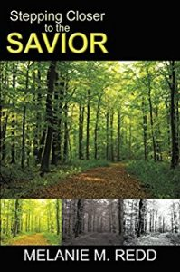 To encourage you in your walk with the Lord, you might want to check out this resource: Stepping Closer to the Savior.